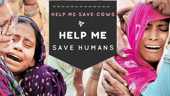 Help me save humans, before you help me save cows.